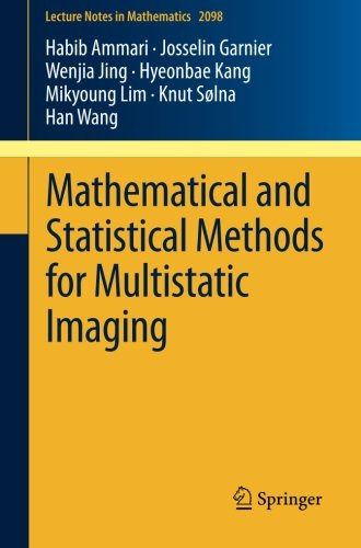 Mathematical and Statistical Methods for Multistatic Imaging (Lecture Notes in Mathematics)