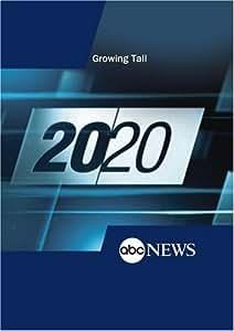 ABC News 20/20 Growing Tall