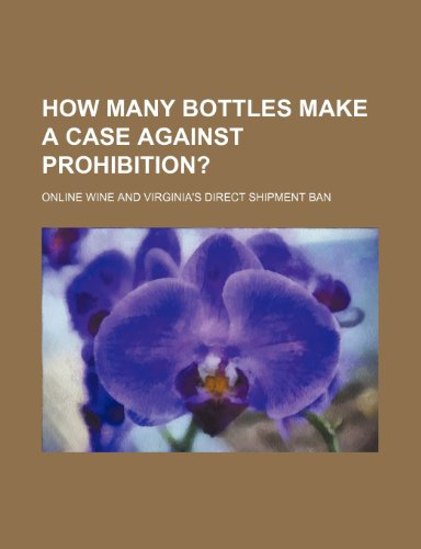 How Many Bottles Make a Case Against Prohibition?: Online Wine and Virginia's Direct Shipment Ban