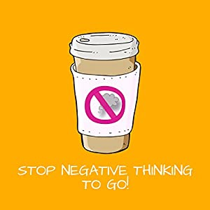 Stop Negative Thinking To Go! Mentaltraining Hörbuch