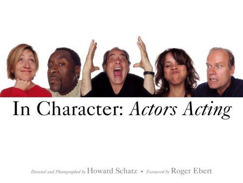 In Character: Actors Acting, Howard Schatz