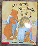 Mr. Bear's New Baby (0439244404) by Gliori, Debi