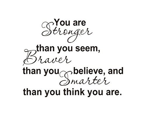 CQI You Are Stronger Than You Seem Braver Than You Believe and Smarter Than You Think Removable Quote and Saying Home Decal Vinyl Wall Sticker Art Décor (Removable Wall Decal Quotes compare prices)