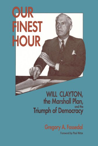 Our Finest Hour: Will Clayton, the Marshall Plan, and the Triumph of Democracy (Hoover Institution Press Publication) (Will Clayton compare prices)