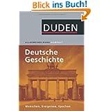 Duden Allgemeinbidung Deutsche Geschichte: Menschen, Ereignisse, Epochen