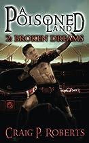 A Poisoned Land (Book 2: Broken Dreams) (Volume 2)