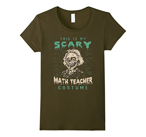 [Women's Math Teacher t-shirt, My Scary Math Teacher Costume t-shirt Small Olive] (Costumes For Teachers)