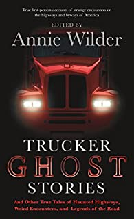 Book Cover: Trucker Ghost Stories: And Other True Tales of Haunted Highways, Weird Encounters, and Legends of the Road