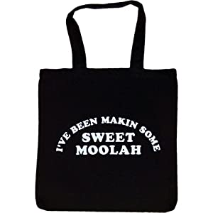 Tote Bag : I'VE BEEN MAKING SOME SWEET MOOLAH