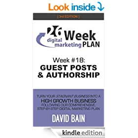 GUEST POSTS & AUTHORSHIP: Week #18 of the 26-Week Digital Marketing Plan [Edition 3.0]