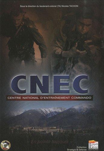 Centre national d'entraînement commando (CNEC) : En pointe toujours