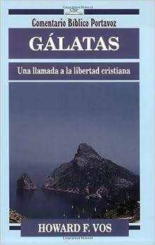 Gálatas: una llamada a la libertad cristiana (Comentario bíblico P