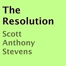The Resolution (       UNABRIDGED) by Scott Anthony Stevens Narrated by Miles Taylor