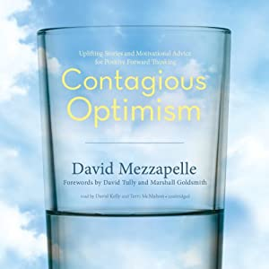 Contagious Optimism: Uplifting Stories and Motivational Advice for Positive Forward Thinking | [David Mezzapelle]