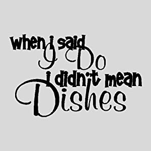 when i said i do funny kitchen wall quotes words sayings removable ...