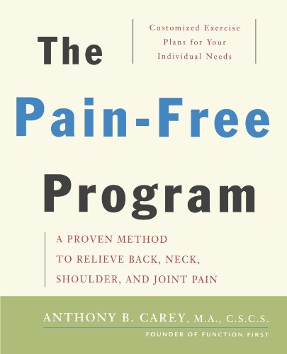 The Pain-Free Program: A Proven Method to Relieve Back, Neck, Shoulder, and Joint Pain