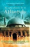 El apocalipsis de la Atlantida / The Atlantis Revelation (Spanish Edition)