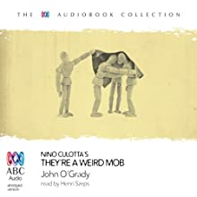 Nino Culotta's They're a Weird Mob Audiobook by John O'Grady Narrated by Henri Szeps