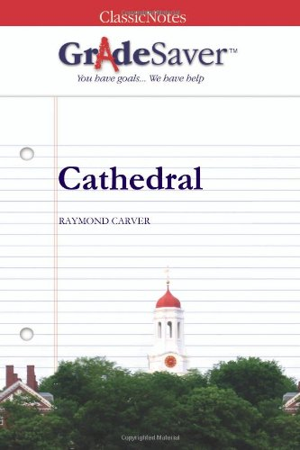 cathedral essays gradesaver cathedral raymond carver