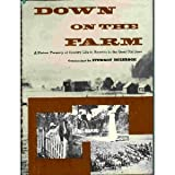 img - for Down on the farm;: A pictorial treasury of country life in America in the good old days book / textbook / text book