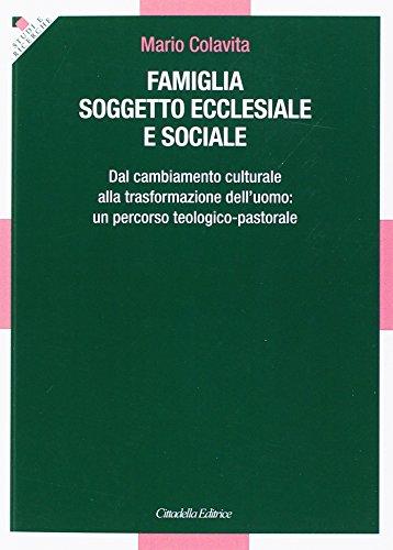 famiglia-soggetto-ecclesiale-e-sociale-dal-cambiamento-culturale-alla-trasformazione-delluomo-un-per