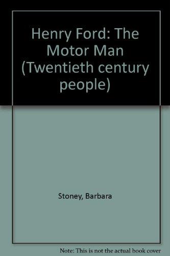 henry-ford-the-motor-man-twentieth-century-people
