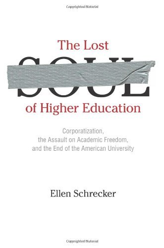 The Lost Soul of Higher Education: Corporatization, the...