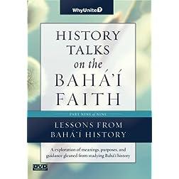 History Talks on the Baha'i Faith Part 9 of 9: Lessons from Baha'i History
