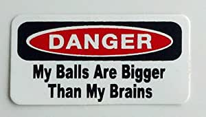 "3 - Danger My Balls Are Bigger Than My Brains Hard Hat / Helmet Stickers 1"" x 2"""