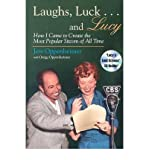 img - for Laughs, Luck...and Lucy: How I Came to Create the Most Popular Sitcom of All Time (Television (Paperback)) (Paperback) - Common book / textbook / text book