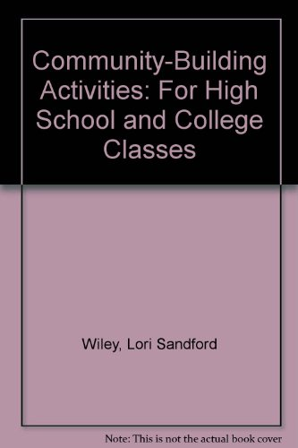 Community-Building Activities: For High School and College Classes