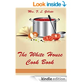 The White House Cook Book (Illustrated)