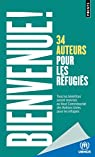 Bienvenue ! 34 auteurs pour les r�fugi�s par Collectif