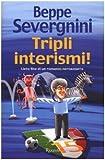 Tripli Interismi (Italian Edition) (8817018201) by Severgnini, Beppe