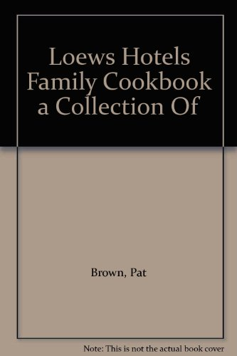 loews-hotels-family-cookbook-a-collection-of