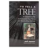 To Fell a Tree by Jeff Jepson - Second Edition
