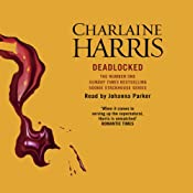 Deadlocked: Sookie Stackhouse Southern Vampire Mystery, Book 12 | Charlaine Harris