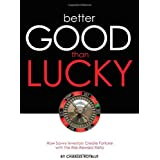Better Good than Lucky: How Savvy Investors Create Fortune with the Risk-Reward Ratio