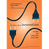 The Other Side of Innovation: Solving the Execution Challenge (Harvard Business Review)by Vijay Govindarajan