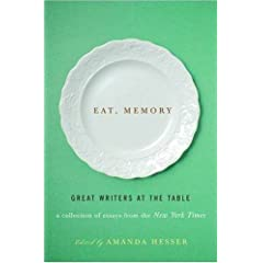 Eat, Memory: Great Writers at the Table