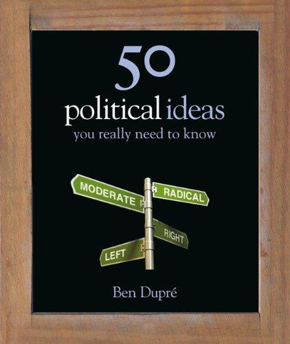 Ben Dupre - 50 Political Ideas You Really Need to Know (50 Ideas You Really Need to Know)