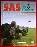 SAS im Einsatz. Die Geschichte der britischen Spezialeinheit (3613016028) by Peter MacDonald