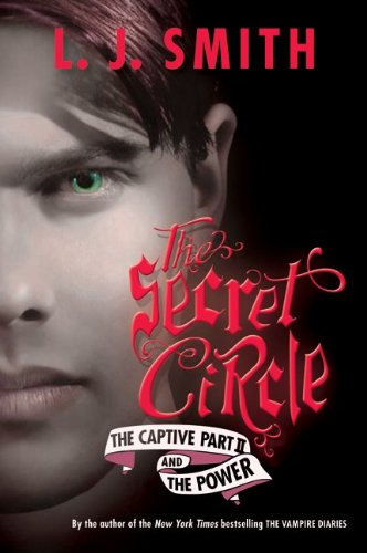 The Secret Circle: The Captive Part II and The Power (Secret Circle (Harper Teen)) (The Captive Condition compare prices)