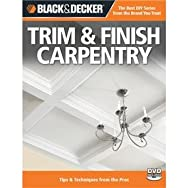 Trim & Finish Carpentry DIY Reference Book-B&D CARPENTRY 2ND BOOK