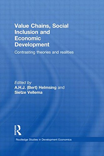 Value Chains, Social Inclusion and Economic Development: Contrasting Theories and Realities (Routledge Studies in Develo