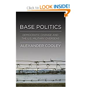 Base Politics: Democratic Change and the U.S. Military Overseas Alexander Cooley
