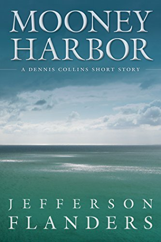 Mooney Harbor: A Dennis Collins short story