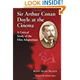 Sir Arthur Conan Doyle at the Cinema: A Critical Study of the Film Adaptations