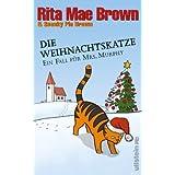 """Die Weihnachtskatze: Ein Fall f�r Mrs. Murphy (Ein Mrs.-Murphy-Krimi, Band 17)von """"Rita Mae Brown"""""""