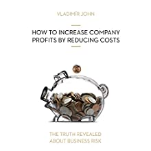 How to increase company profits by reducing costs (The truth revealed about business risk) Audiobook by Vladimir John Narrated by Julie Dawn Cole, Rupert Degas